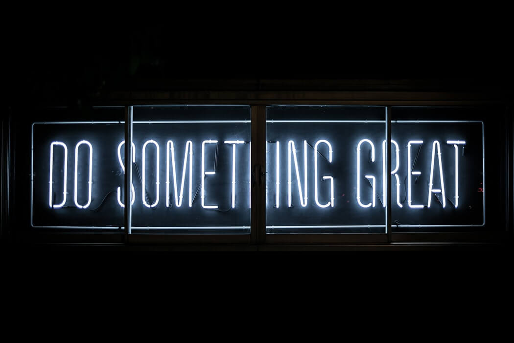 Do something great written in neon lights